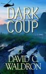 Dark Coup - David C. Waldron