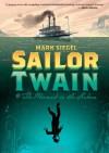 Sailor Twain: Or: The Mermaid in the Hudson - Mark Siegel