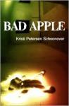 Bad Apple - Kristi Petersen Schoonover