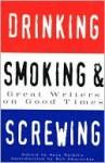 Drinking, Smoking and Screwing - Sara Nickles, Bob Shacochis