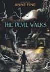 The Devil Walks - Anne Fine