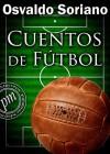 Cuentos de fútbol - Osvaldo Soriano