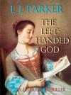 The Left-Handed God - I.J. Parker