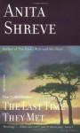 The Last Time They Met - Anita Shreve