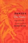 Dante's Vita Nuova, New Edition: A Translation and an Essay - Mark Musa