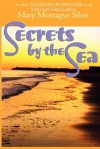 Secrets by the Sea - Mary Montague Sikes