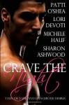 Crave The Night - Patti O'Shea, Lori Devoti, Michele Hauf, Sharon Ashwood