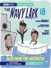 Back From the Antarctic: The Navy Lark, Volume 18 - Jon Pertwee, Ronnie Barker, Leslie Phillips, Tenniel Evans