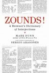 ZOUNDS!: A Browser's Dictionary of Interjections - Mark Dunn, Sergio Aragonés