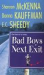 Bad Boys Next Exit - E.C. Sheedy, Donna Kauffman, Shannon McKenna