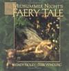 A Midsummer Night's Faery Tale - Terri Windling, Wendy Froud