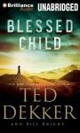 Blessed Child (The Caleb Books) - Ted Dekker, Bill Bright, Benjamin L. Darcie