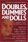 Doubles, Dummies and Dolls: 21 Terror Tales of Replication - Leonard Wolf