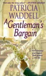 A Gentleman's Bargain - Patricia Waddell