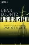 Frankenstein - Das Gesicht: Roman (German Edition) - Kevin J. Anderson, Ursula Gnade, Dean Koontz