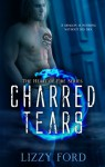 Charred Tears - Lizzy Ford