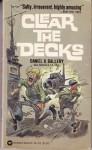 Clear the Decks! - Daniel V. Gallery, Jack Davis