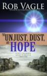 The Unjust, Dust, and Hope - Rob Vagle