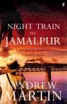 Night Train to Jamalpur - Andrew Martin