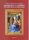 Robert Campin New Directions In Scholarship (Museums At The Crossroads, 2) - Susan Foister