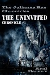 The Uninvited - Aral Bereux