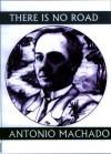 There is No Road: Proverbs by Antonio Machado - Antonio Machado, Dennis Maloney, Thomas Moore, Mary Berg