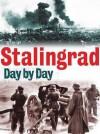 Stalingrad Day by Day - Jason Turner