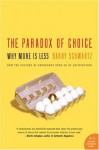 The Paradox of Choice: Why More Is Less - Barry Schwartz, Ken Kliban