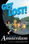 Get Lost!: The Cool Guide to Amsterdam) (Get Lost: The Cool Guide to Amsterdam) - John Sinclair