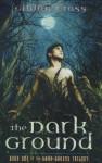 The Dark Ground - Gillian Cross