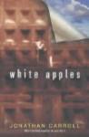 White Apples - Jonathan Carroll