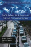 Traffic Related Air Pollution and Internal Combustion Engines - Sergey Demidov, Jacques Bonnet