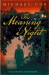 The Meaning of Night - Michael Cox