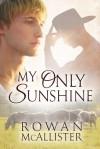 My Only Sunshine - Rowan McAllister