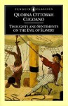 Thoughts and Sentiments on the Evil of Slavery - Quobna Ottobah Cugoano, Vincent Carretta