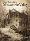 New Tales of the Miskatonic Valley - Keith Herber, Christopher Smith Adair, Tom Lynch, Oscar Rios, Kevin Ross, Jason C. Eckhardt, Santiago Caruso