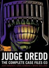 Judge Dredd: The Complete Case Files 03 - John Wagner, Barry Mitchell, Pat Mills, Brian Bolland, Dave Gibbons, Mike McMahon, Brendan McCarthy, Ian Gibson, Garry Leach, Ron Smith