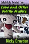 Delightfully Twisted Tales: Love and Other Filthy Habits (Volume Five) - Nicky Drayden
