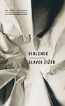 Violence - Slavoj Žižek