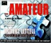 The Amateur - Scott Brick, Robert Littell