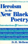 Heroism in the New Black Poetry: Introductions & Interviews - D.H. Melhem