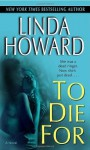 To Die For: A Novel (Blair Mallory) - Linda Howard
