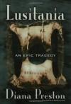 Lusitania: An Epic Tragedy - Diana Preston