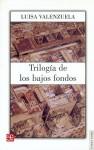 Trilogia De Los Bajos Fondos (Hay que sonreir / Como en la guerra / Novela negra con argentinos) - Luisa Valenzuela