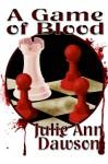 A Game of Blood - Julie Ann Dawson