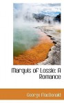Marquis of Lossie: A Romance - George MacDonald