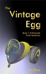 The Vintage Egg (Postcards From Tomorrow) - A.C. Flory