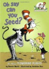 Oh Say Can You Seed?: All About Flowering Plants - Bonnie Worth, Alice Jonaitis, Aristides Ruiz