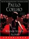 The Winner Stands Alone (Audio) - Paul Boehmer, translation 2009 by Margaret Jull Costa 2008 by Paulo Coelho, Paulo Coelho