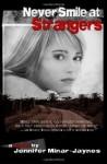 Never Smile at Strangers - Jennifer Minar-Jaynes
